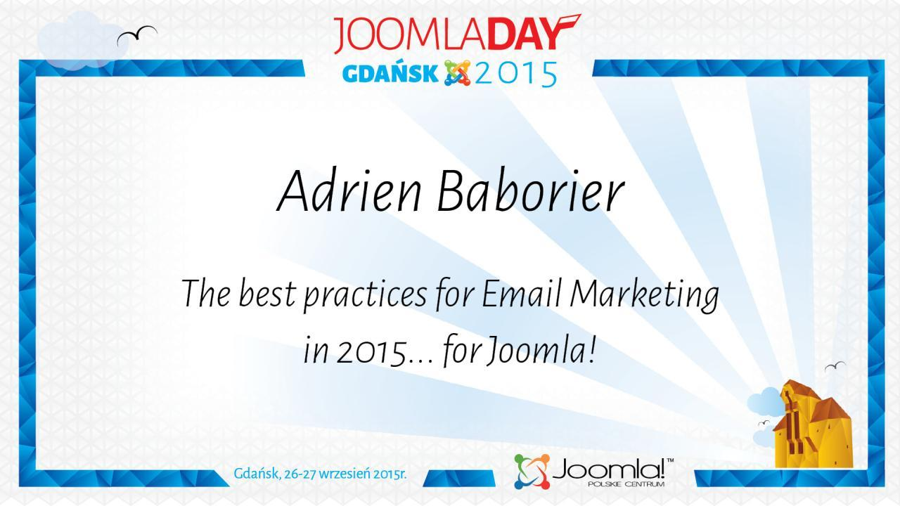 Adrien Baborier - The best practices for Email Marketing in 2015 for Joomla