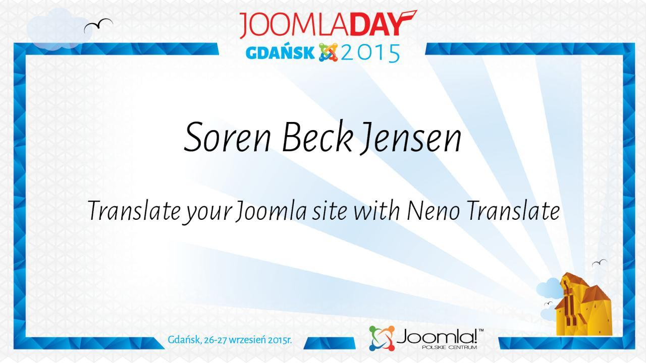 Soren Beck Jensen - Translate your Joomla site with Neno Translate